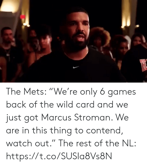 "Watch Out: The Mets: ""We're only 6 games back of the wild card and we just got Marcus Stroman. We are in this thing to contend, watch out.""  The rest of the NL: https://t.co/SUSIa8Vs8N"