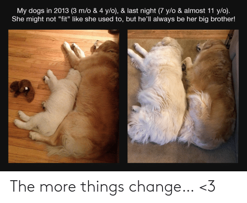 Change: The more things change… <3