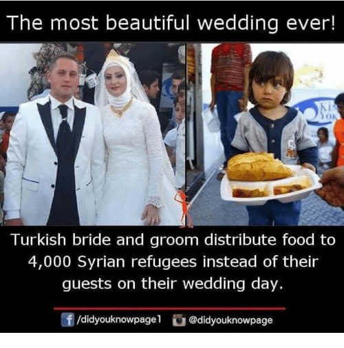 Wedding Day: The most beautiful wedding ever!  Turkish bride and groom distribute food to  4,000 Syrian refugees instead of their  guests on their wedding day.  /didyouknowpagel @didyouknowpage