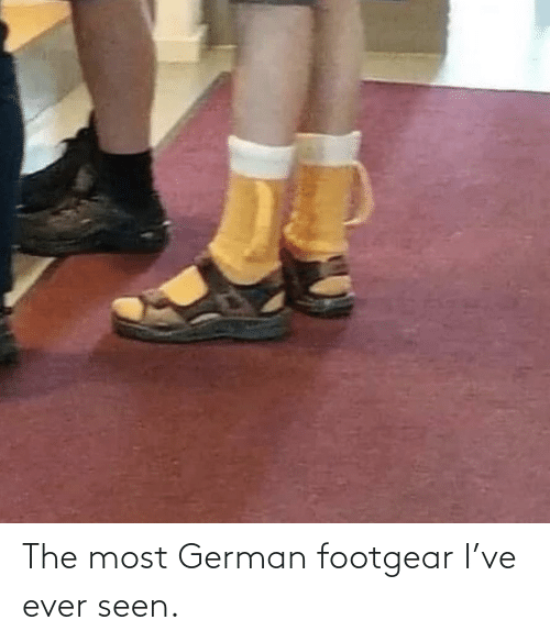 ever: The most German footgear I've ever seen.