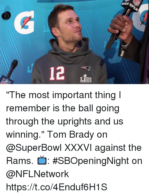 """Memes, Tom Brady, and Rams: """"The most important thing I remember is the ball going through the uprights and us winning.""""  Tom Brady on @SuperBowl XXXVI against the Rams.  📺: #SBOpeningNight on @NFLNetwork https://t.co/4Enduf6H1S"""
