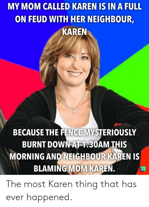 thing: The most Karen thing that has ever happened.