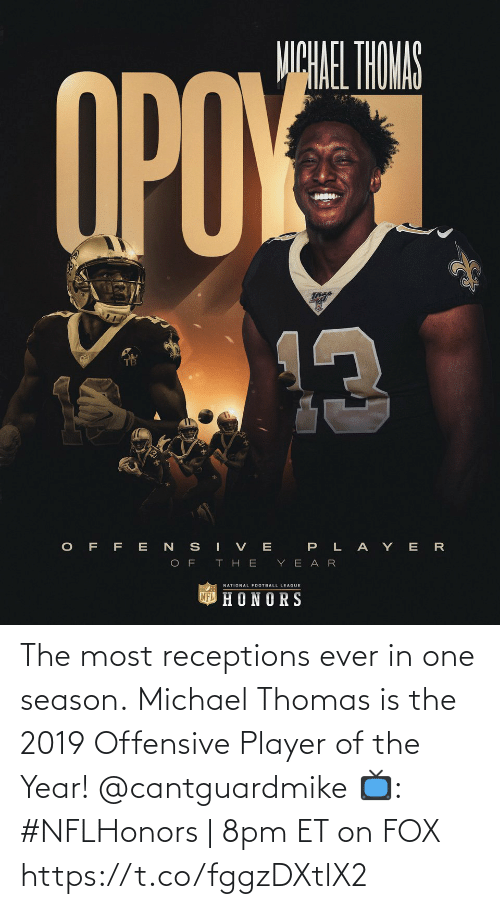 thomas: The most receptions ever in one season.  Michael Thomas is the 2019 Offensive Player of the Year! @cantguardmike  📺: #NFLHonors | 8pm ET on FOX https://t.co/fggzDXtlX2