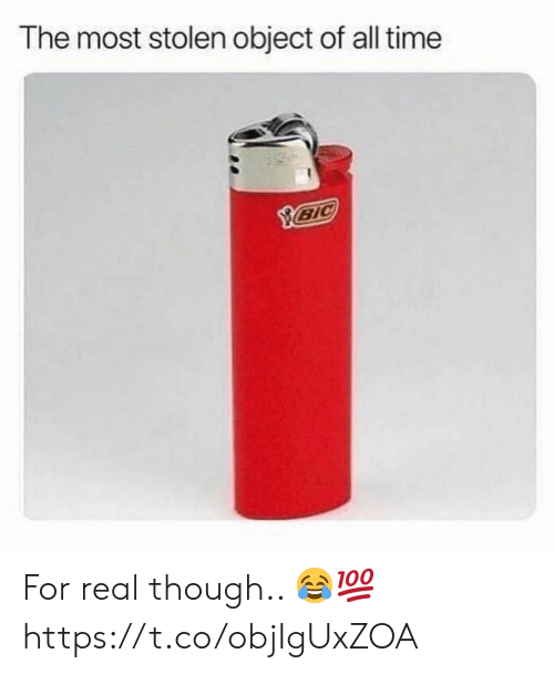 Time, All, and Real: The most stolen object of all time For real though.. 😂💯 https://t.co/objIgUxZOA