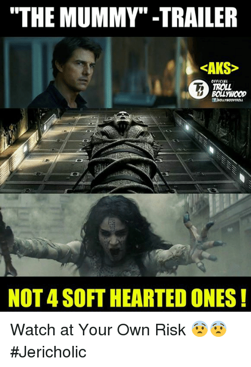 """the mummy: """"THE MUMMY"""" -TRAILER  <AKS>  OFFICIAL  TROLL  BOLLMIOOD  NOT 4 SOFT HEARTED ONES Watch at Your Own Risk 😨😨  #Jericholic"""