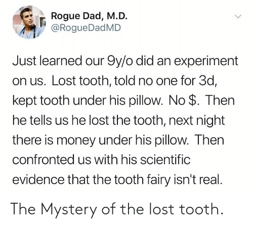 tooth: The Mystery of the lost tooth.