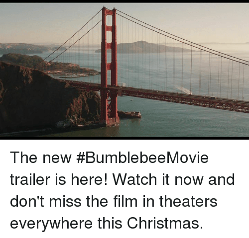 Christmas, Watch, and Film: The new #BumblebeeMovie trailer is here! Watch it now and don't miss the film in theaters everywhere this Christmas.