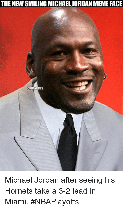 Nba, Miami, and Mes: THE NEWSMILING MICHAELJORDAN MEME FACE  MES Michael Jordan after seeing his Hornets take a 3-2 lead in Miami. #NBAPlayoffs