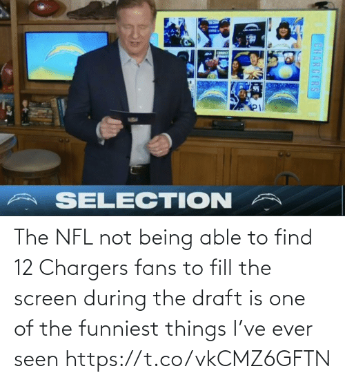 To Find: The NFL not being able to find 12 Chargers fans to fill the screen during the draft is one of the funniest things I've ever seen https://t.co/vkCMZ6GFTN