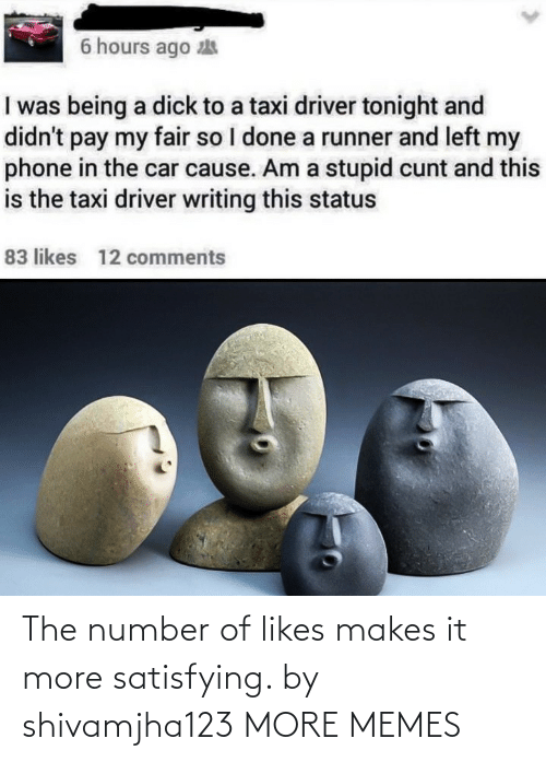 satisfying: The number of likes makes it more satisfying. by shivamjha123 MORE MEMES