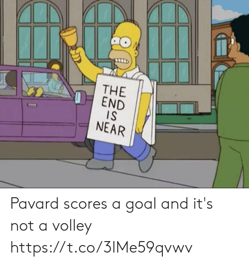 volley: THE  OEND  IS  NEAR Pavard scores a goal and it's not a volley https://t.co/3IMe59qvwv