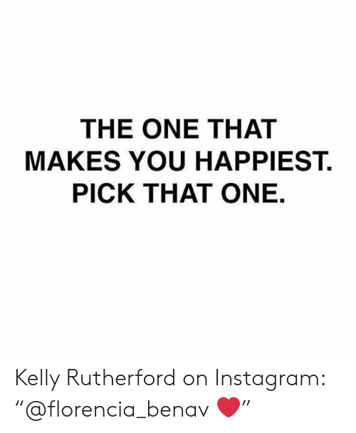 "Instagram, Kelly Rutherford, and One: THE ONE THAT  MAKES YOU HAPPIEST.  PICK THAT ONE Kelly Rutherford on Instagram: ""@florencia_benav ❤️"""