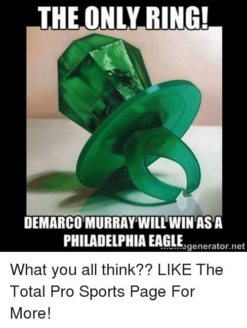 Sports, DeMarco Murray, and Eagle: THE ONLY RING!  DEMARCO MURRAY WILL WIN ASA  PHILADELPHIA EAGLE What you all think??  LIKE The Total Pro Sports Page For More!