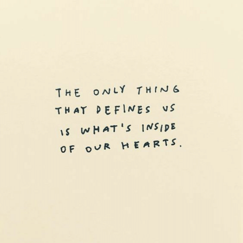 Hearts, Defines, and Thing: THE ONLY THING  THAT DEFINES VS  S WHATS INSIDE  HEARTS  OF oUR