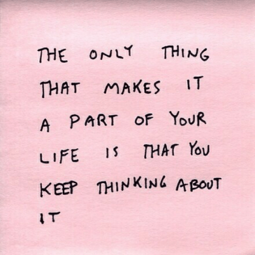 Thing, Thinking, and Bout: THE ONLY THING  THAT MAKES IT  A PART oF YouR  KEEP THINKING A BouT