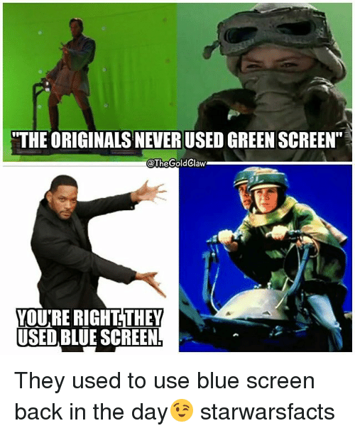 """the originals: """"THE ORIGINALS NEVER USED GREEN SCREEN""""  @TheGoldClaw  YOURE RIGHT. THEY  USED BLUE SCREEN They used to use blue screen back in the day😉 starwarsfacts"""