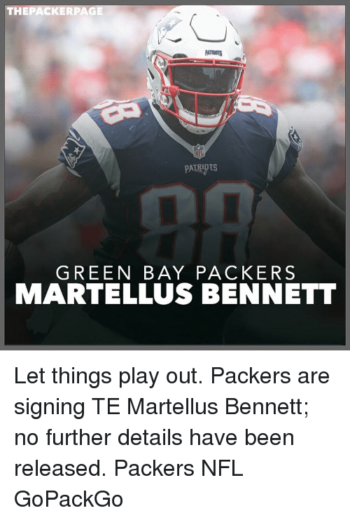 martellus: THE PACKER PAGE  PATRUOTS  PATRIOTS  GREEN BAY PACKERS  MARTELLUS BENNETT Let things play out. Packers are signing TE Martellus Bennett; no further details have been released. Packers NFL GoPackGo
