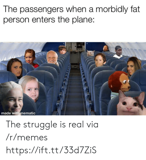 Passengers: The passengers when a morbidly fat  person enters the plane:  made with mematic  নম The struggle is real via /r/memes https://ift.tt/33d7ZiS