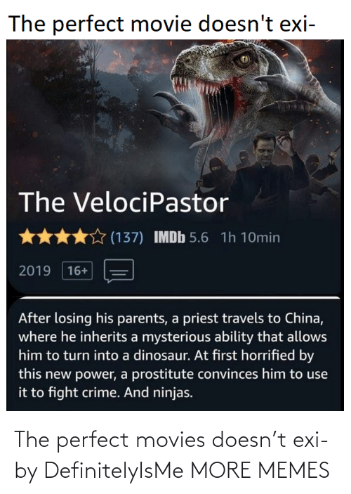 Hilarious: The perfect movies doesn't exi- by DefinitelyIsMe MORE MEMES