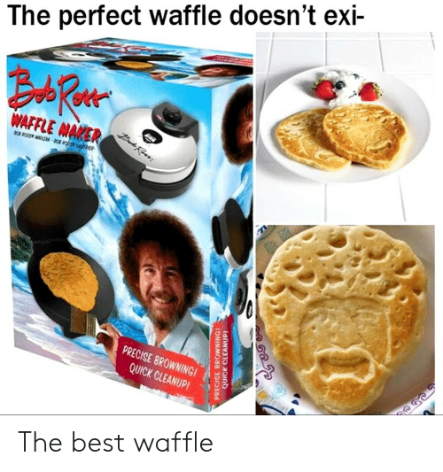 Best, Waffle, and The Best: The perfect waffle doesn't exi-  AFAER  PRECISE BROWNINGI  QUICK CLEANUP! The best waffle