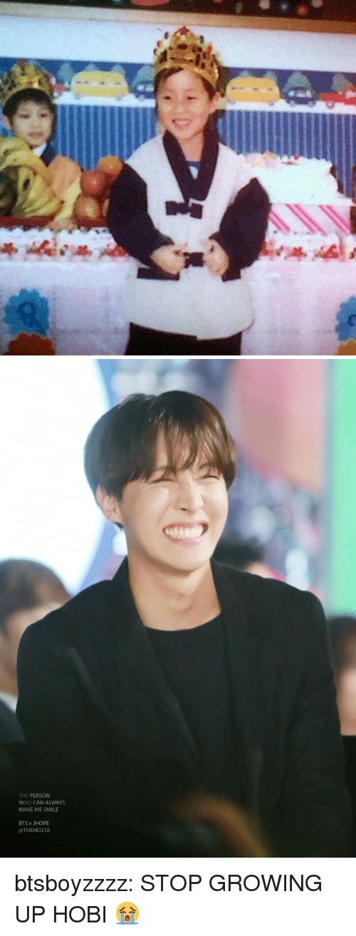 Growing Up, Tumblr, and Blog: THE PERSON  WHO CAN ALWAYS  MAKE ME SMILE  BTS x JHOPE  @THEHO218 btsboyzzzz:  STOP GROWING UP HOBI 😭