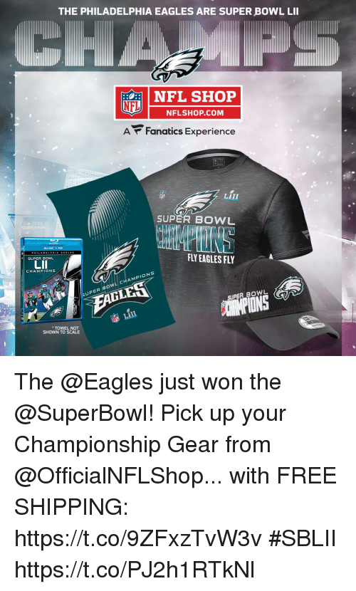 "Fanatics: THE PHILADELPHIA EAGLES ARE SUPER BOWL LII  NFL SHOP  NFL  NFLSHOP.COM  A Fanatics Experience  LIII  SUPER BOWL  ""V  DLU RAY DVD  FLY EAGLES FY  SUPER BOWL  CHAMPIONS  PER BOWL CHAMPIONS  SUPER BOWL  TOWEL NOT  SHOWN TO SCALE The @Eagles just won the @SuperBowl!  Pick up your Championship Gear from @OfficialNFLShop... with FREE SHIPPING: https://t.co/9ZFxzTvW3v #SBLII https://t.co/PJ2h1RTkNl"
