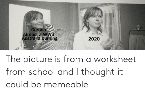 Worksheet: The picture is from a worksheet from school and I thought it could be memeable