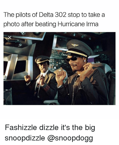 Bigly: The pilots of Delta 302 stop to take a  photo after beating Hurricane Irma Fashizzle dizzle it's the big snoopdizzle @snoopdogg