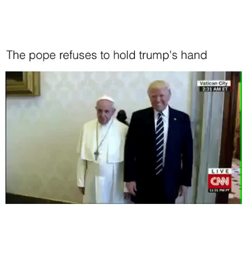 Pope Francis, Live, and Vatican: The pope refuses to hold trump's hand  Vatican City  LIVE