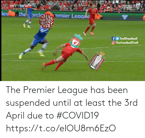 league: The Premier League has been suspended until at least the 3rd April due to #COVID19 https://t.co/eIOU8m6EzO