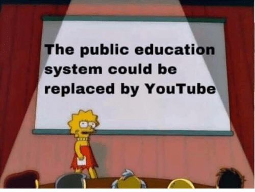 youtube.com, Education, and Public: The public education  system could be  replaced by YouTube