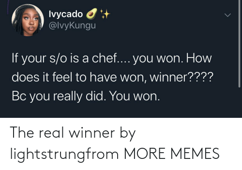 real: The real winner by lightstrungfrom MORE MEMES
