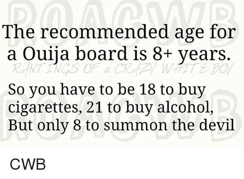 Memes Ouija And Devil The Recommended Age For A Board Is 8