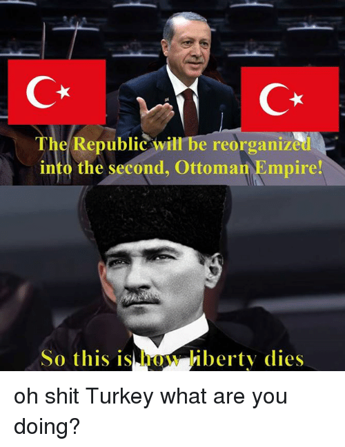 The Republic Will Be Reorganize Into The Second Ottoman Empire So