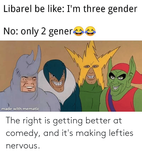 Getting Better: The right is getting better at comedy, and it's making lefties nervous.