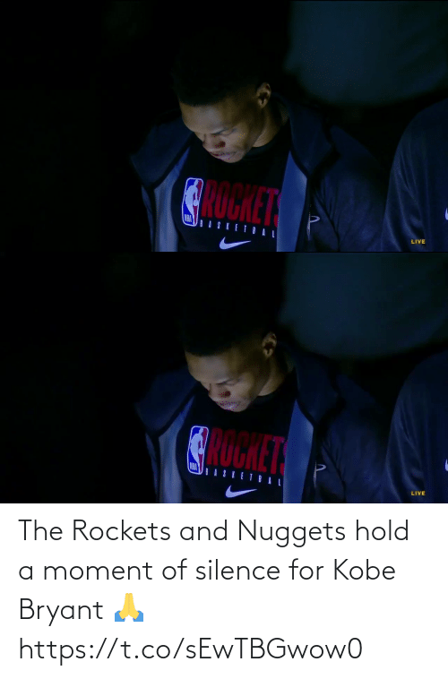 rockets: The Rockets and Nuggets hold a moment of silence for Kobe Bryant 🙏 https://t.co/sEwTBGwow0