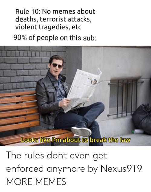 get: The rules dont even get enforced anymore by Nexus9T9 MORE MEMES