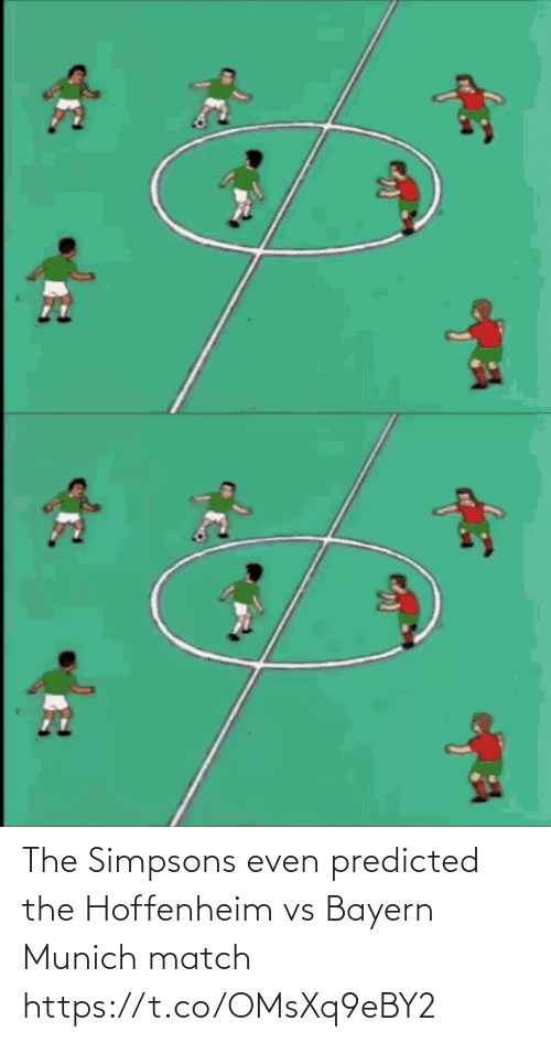 Match: The Simpsons even predicted the Hoffenheim vs Bayern Munich match https://t.co/OMsXq9eBY2