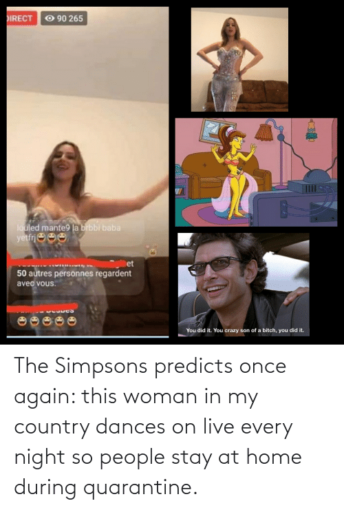Dances: The Simpsons predicts once again: this woman in my country dances on live every night so people stay at home during quarantine.