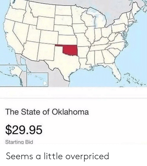 Oklahoma: The State of Oklahoma  $29.95  Starting Bid Seems a little overpriced