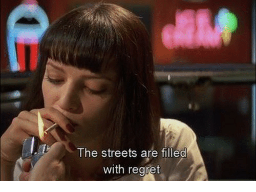 Regret, Streets, and The Streets: The streets are filled  with regret