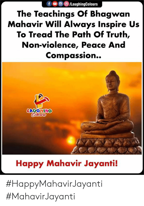 Compassion: The Teachings Of Bhagwan  Mahavir Will Always Inspire Us  To Tread The Path Of Truth,  Non-violence, Peace And  Compassion..»  LAUGHING  Happy Mahavir Jayanti! #HappyMahavirJayanti #MahavirJayanti