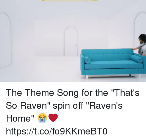 """ravenous: The Theme Song for the """"That's So Raven"""" spin off """"Raven's Home"""" 😭❤️  https://t.co/fo9KKmeBT0"""