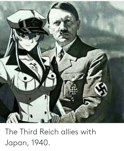 Japan: The Third Reich allies with Japan, 1940.