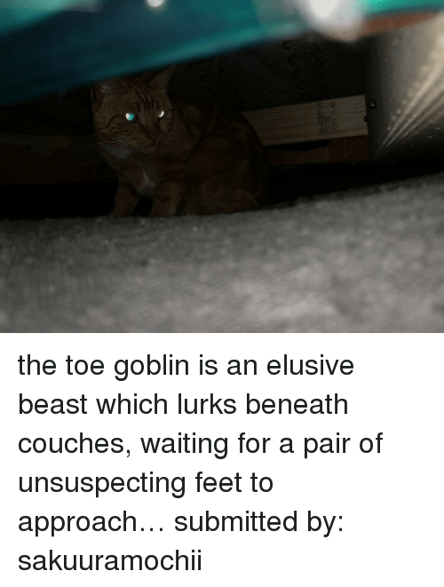 Waiting..., Feet, and Beast: the toe goblin is an elusive beast which lurks beneath couches, waiting for a pair of unsuspecting feet to approach…  submitted by: sakuuramochii