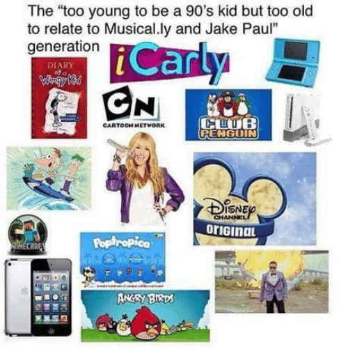 "Jake Paul: The ""too young to be a 90's kid but too old  to relate to Musical.ly and Jake Paul""  generation  Can  DIARY  CARTOOH NETWORK  RENGUIN  SNE  oriGinaL  Poptropica  ANRY BRps"