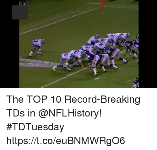 Memes, Record, and 🤖: The TOP 10 Record-Breaking TDs in @NFLHistory! #TDTuesday https://t.co/euBNMWRgO6
