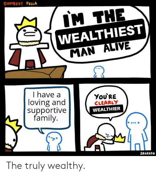 Truly: The truly wealthy.