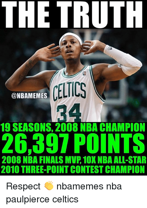 nba all stars: THE TRUTH  @NBAMEMES  19 SEASONS, 2008 NBA CHAMPION  26,397 POINTS  2008 NBA FINALS MVP, 10X NBA ALL-STAR  2010 THREE-POINT CONTEST CHAMPION Respect 👏 nbamemes nba paulpierce celtics