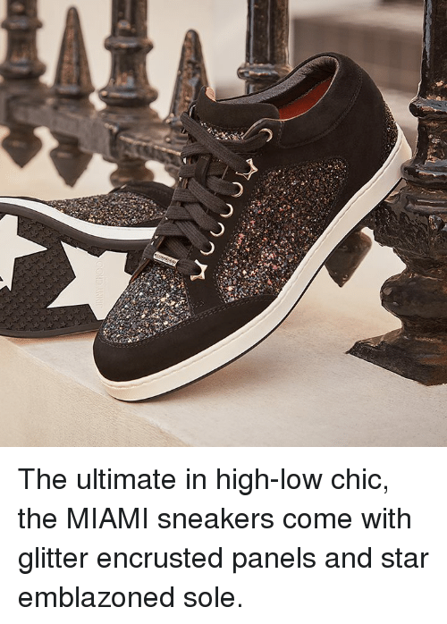 Memes, Sneakers, and Star: The ultimate in high-low chic, the MIAMI sneakers come with glitter encrusted panels and star emblazoned sole.